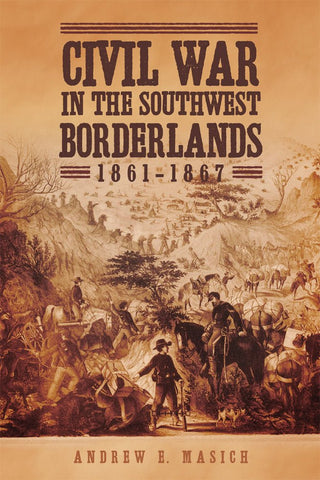 Civil War in the Southwest Borderlands