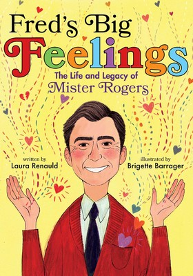 Fred's Big Feelings: The Life & Legacy of Mister Rogers