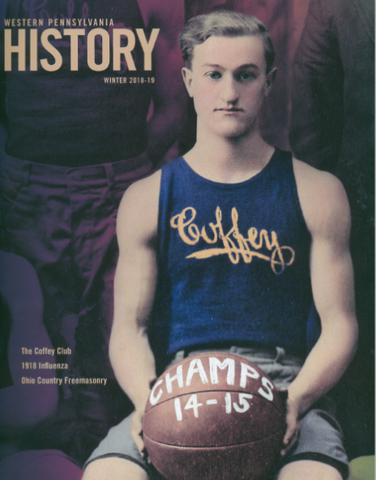 Copy of Western Pennsylvania History Magazine, Winter 2018-19