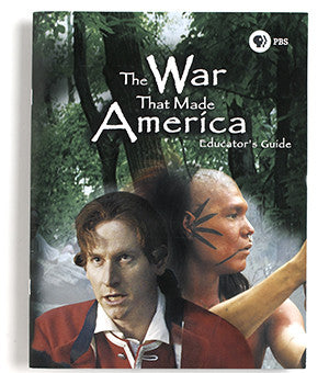 The War That Made America Educator's Guide - Complimentary with purchase of the DVD