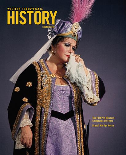 Western Pennsylvania History Magazine: The Latest Issues