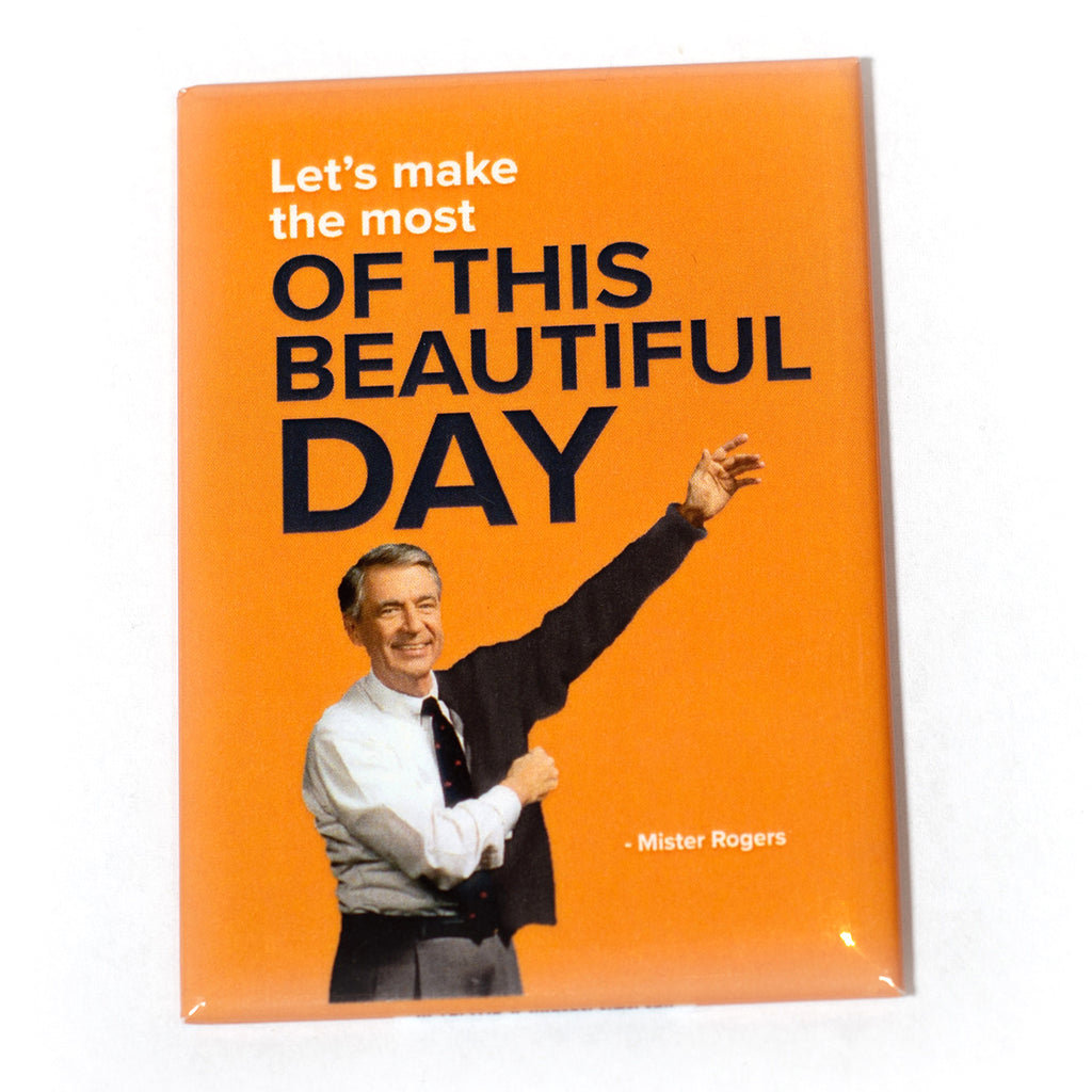 Mister Rogers Magnet: Let's Make the Most of This Beautiful Day