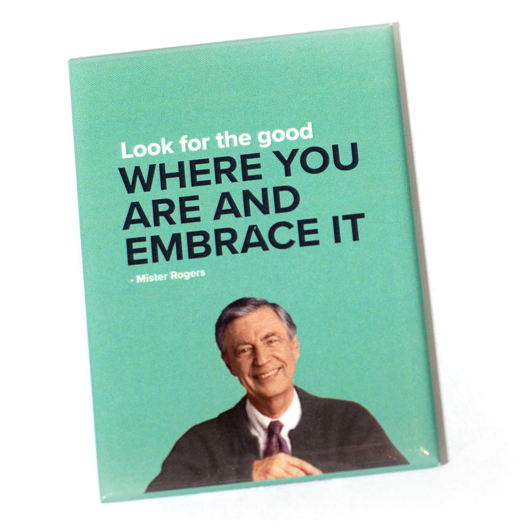 Mister Rogers Magnet: Look for the Good
