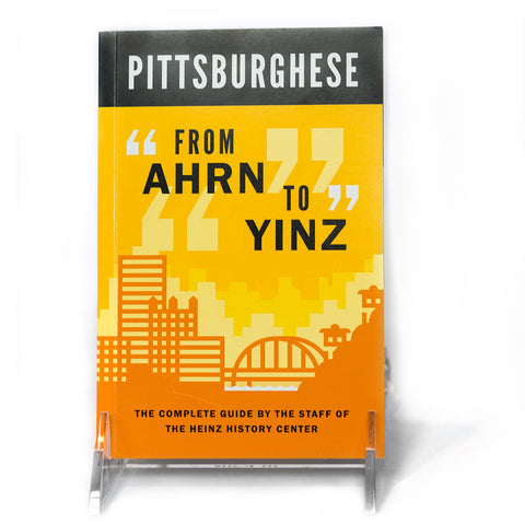 Pittsburghese From Ahrn to Yinz