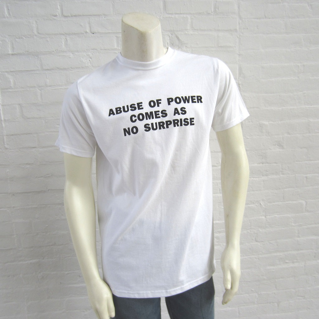 Jenny Holzer T-Shirt: Abuse of Power Comes as No Surprise