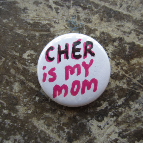 Noah Lyon Button: Cher is My Mom