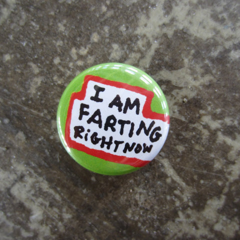 Noah Lyon Button: I am Farting Right Now