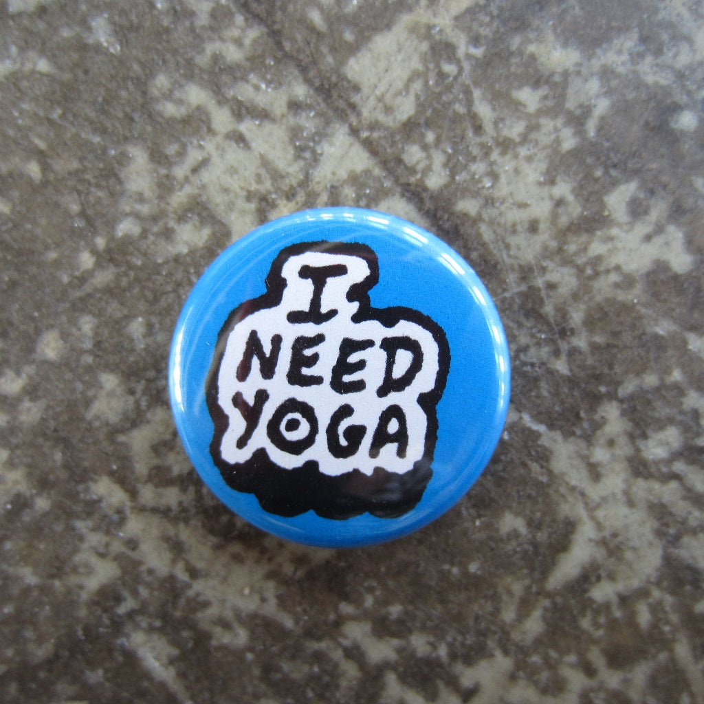 Noah Lyon Button: I Need Yoga