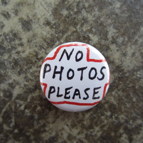 Noah Lyon Button: No Photos Please