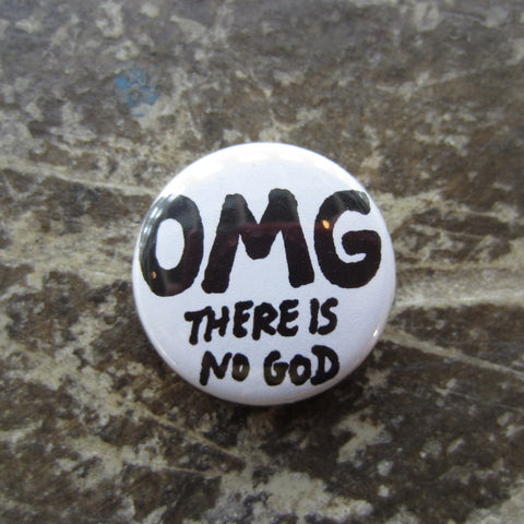 Noah Lyon Button: OMG There is no God