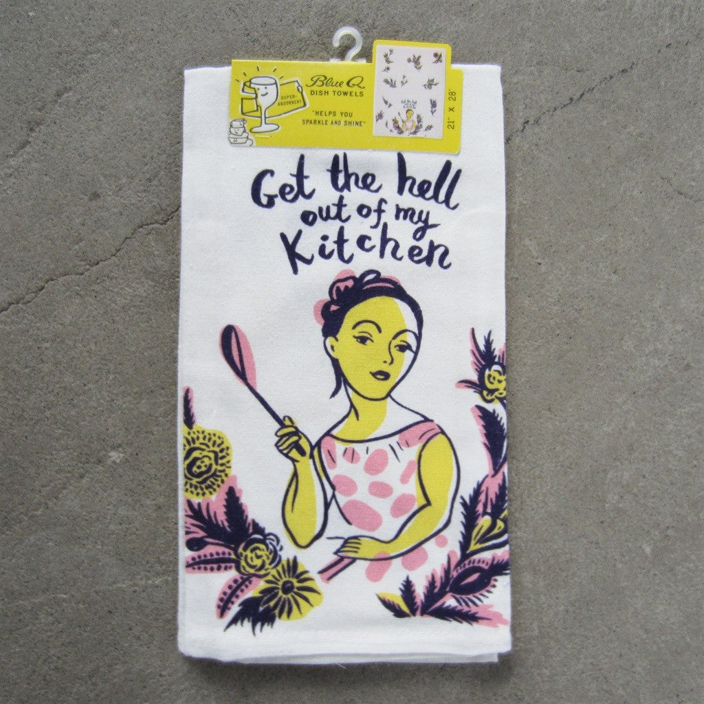 Printed Dish Towel: Get the Hell Out of My Kitchen