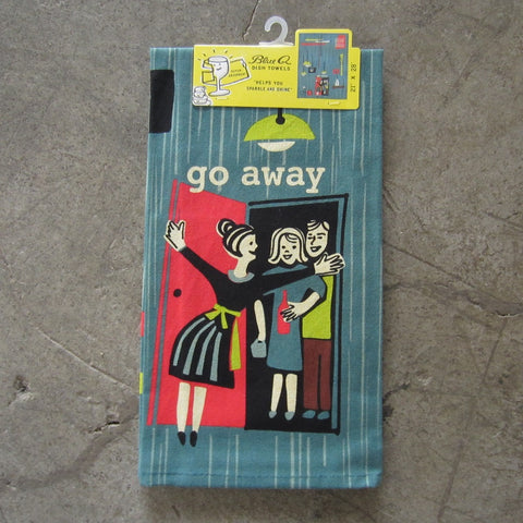 Printed Dish Towel: Go Away