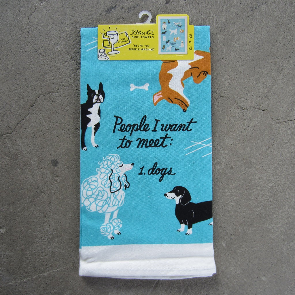 Printed Dish Towel: People I Want to Meet - Dogs