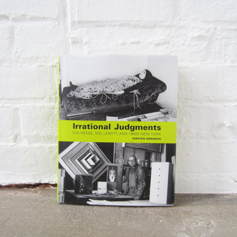 Irrational Judgements: Eva Hesse, Sol LeWitt, and 1960's New York