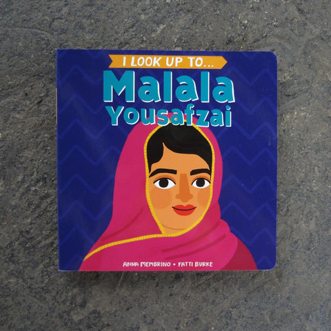 I Look Up To… Malala Yousafzai