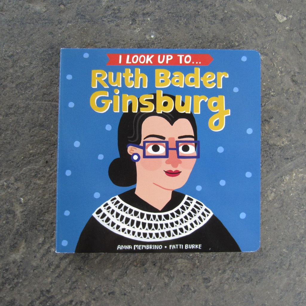 I Look Up To… Ruth Bader Ginsburg