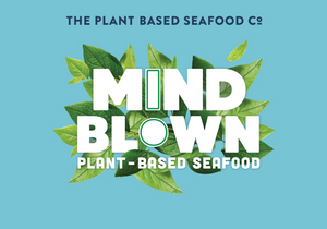 THE PLANT BASED SEAFOOD CO. DEBUTS MIND BLOWN PLANT BASED SEAFOOD™