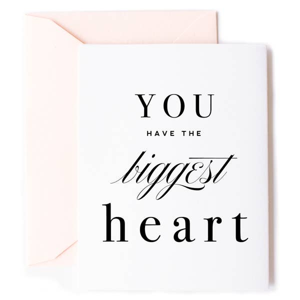 You Have The Biggest Heart Card