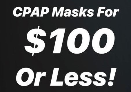 CPAP Masks For $100 Or Less!
