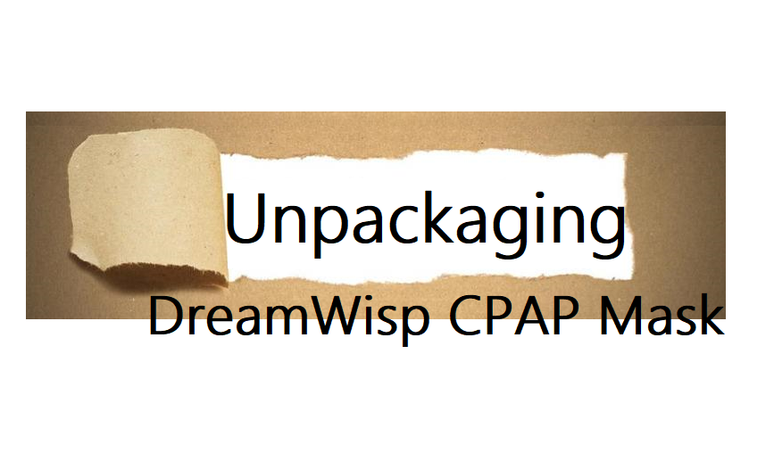 Unpackaging Respironics DreamWisp CPAP Mask