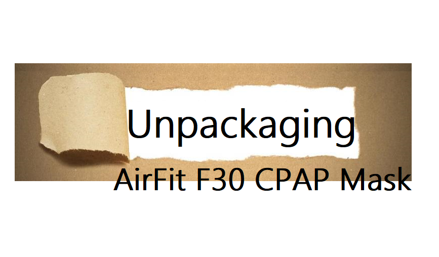 Unpackaging AirFit F30 Full Face CPAP Mask