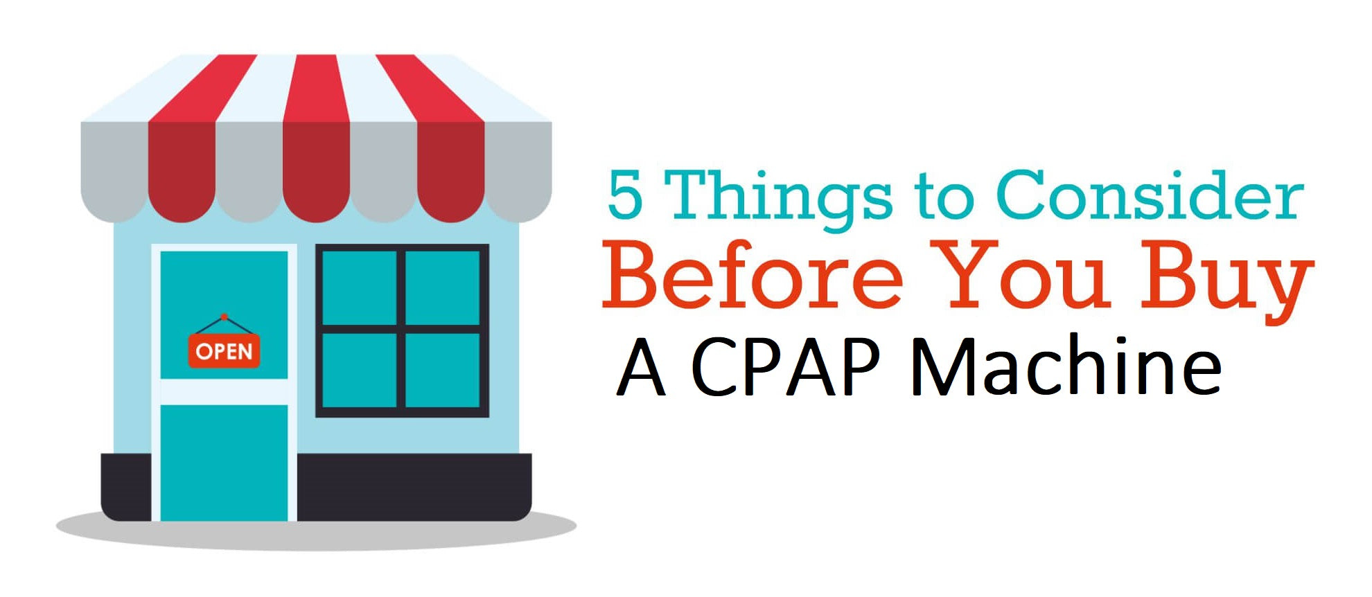 Must Read: 5 Things To Know Before Buying A CPAP Machine