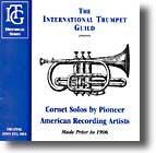 Cornet Solos by Pioneer American Artists Recorded prior to 1906