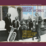 British Brass Works: A Historical Sound Document of the New York Brass Quintet
