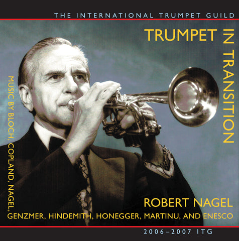 Trumpet in Transition: the 20th Century Robert Nagel