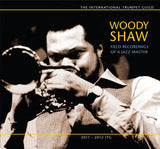 Woody Shaw: A True Jazz Trumpet Legacy Revisited