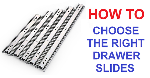 HOW TO CHOOSE THE RIGHT DRAWER SLIDES