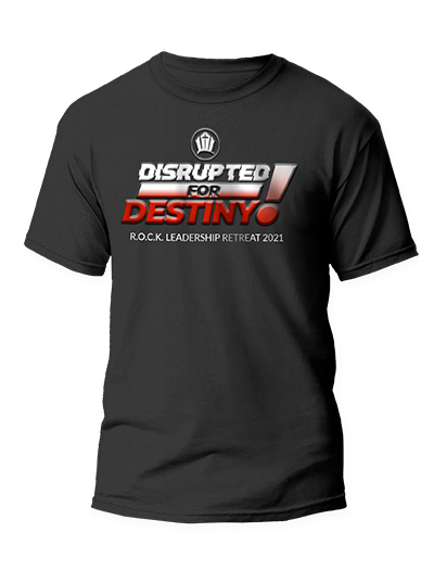 Disrupted for Destiny Leadership Retreat T-Shirt