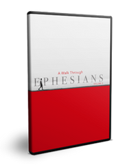 A Walk Through Ephesians Volume 3 Series