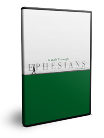 A Walk Through Ephesians Volume 4 Series