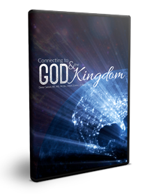 Connecting to God & the Kingdom Series