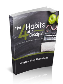 The 4 Habits of a Disciple Kingdom Devotional