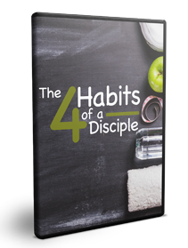 The 4 Habits of a Disciple