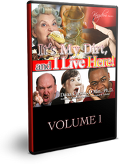 It's My Dirt and I Live Here! Vol. 1 Series