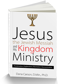 Jesus the Jewish Messiah and His Kingdom Ministry