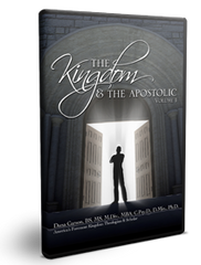 The Kingdom and the Apostolic Vol. 1 Series