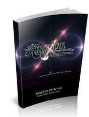 The Kingdom & the Eternal Will of God Kingdom Bible Study Guide