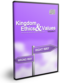 Kingdom Ethics & Values Vol. 3 Series