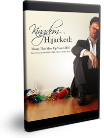 Kingdom Hijacked: Things That Mess Up Your Life Series