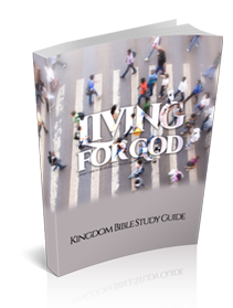 Living for God Kingdom Bible Study Guide