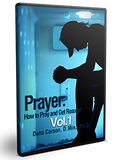 Prayer: How to Pray and Get Results Vol. 1 Series