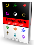 Strange Doctrine: Understanding Christianity, World Religions, Cults, and Secret Societies