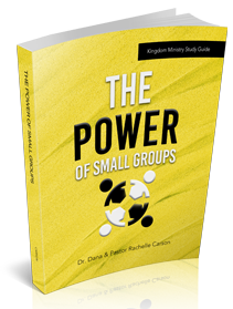 The Power of Small Groups Kingdom Bible Study Guide