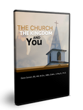 The Church, the Kingdom, and You
