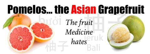 Pomelo...the Asian grapefruit dilemma (Medication interactions)