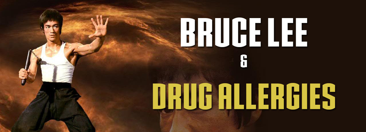Bruce Lee and Drug Allergies